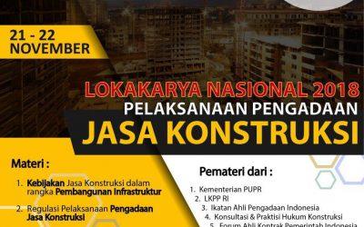 Lokakarya Nasional 2018 – Pelaksanaan Pengabdian Jasa Konstruksi